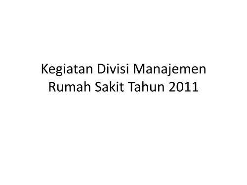 Kegiatan Divisi Manajemen Rumah Sakit tahun 2011