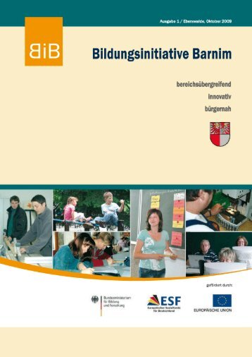 Ausgabe 01 – Eberswalde, Oktober 2009 - Bildungsinitiative Barnim