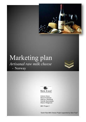 Marketing plan Artisanal raw milk cheese - Slow Food Nederland