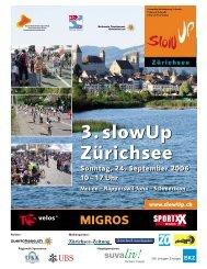 3.slowUp Zürichsee Sonntag, 24. September 2006 10–17 Uhr Meilen