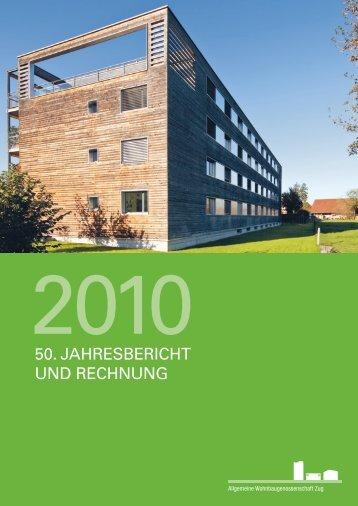 50. Jahresbericht 2010 - Allgemeine Wohnbaugenossenschaft Zug