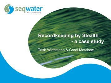 Recordkeeping by Stealth: A case study - Records and Information ...