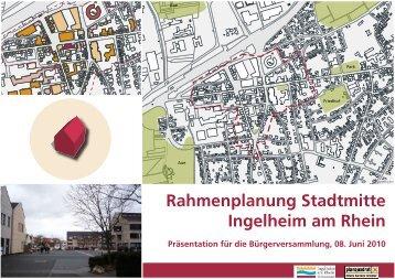 Bürgerversammlung Rahmenplan Juni 2010 - Stadtmitte Ingelheim