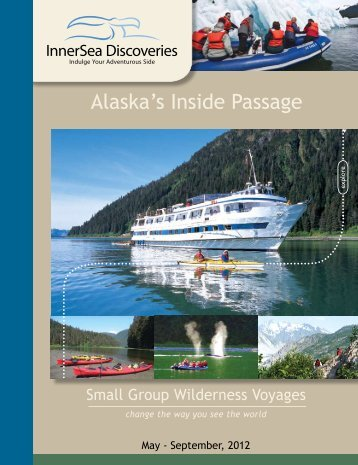 Alaska's Inside Passage - Small Ship Adventure Cruises worldwide