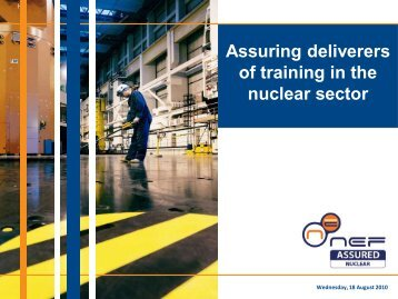 Assuring deliverers of training in the nuclear sector - National Skills ...