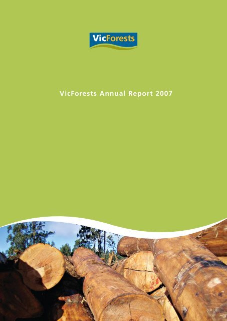 VicForests Annual Report 2007