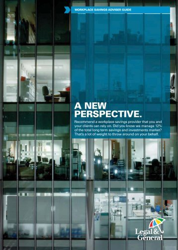A NEW PERSPECTIVE. - Legal & General