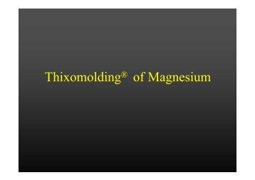 Thixomolding Of Magnesium - Het Aluminium Centrum