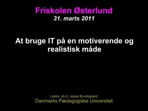 At bruge it motiverende og realistisk - Jeppe Bundsgaard