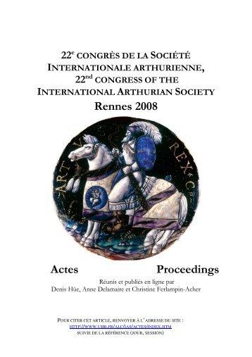 INTERNATIONAL ARTHURIAN SOCIETY Rennes 2008 Actes ...