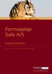 Formuepleje Safe A/S Årsrapport 2010/2011