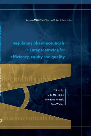 Regulating pharmaceuticals in Europe: striving for efficiency, equity