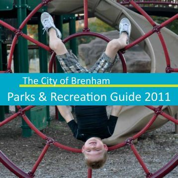 The City Of Brenham Parks & Recreation Guide 2011