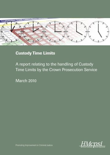 Custody Time Limits A report relating to the handling of ... - HMCPSI