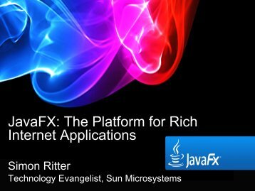 JavaFX: The Platform for Rich Internet Applications - Jfokus