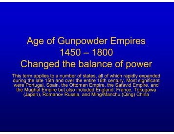 Age of Gunpowder Empires 1450 – 1800 Changed the balance of ...