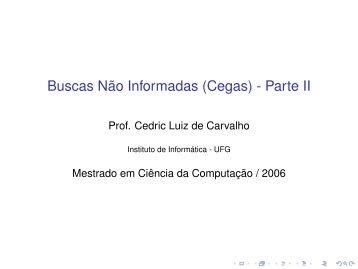 Buscas Não Informadas (Cegas) - Parte II - Instituto de Informática
