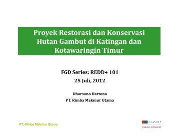 Proyek Restorasi dan Konservasi Hutan Gambut di Katingan dan ...