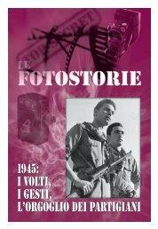 1945: i volti, i gesti, l'orgoglio dei partigiani 1945: i volti, i gesti ... - Anpi