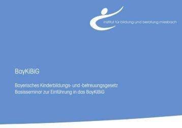 BayKiBiG - Basisseminar - IBB Miesbach