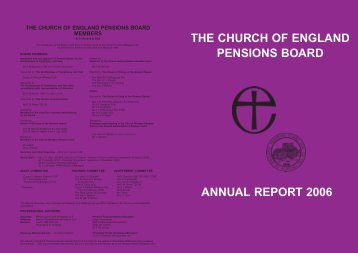 ANNUAL REPORT 2006 THE CHURCH OF ENGLAND PENSIONS ...