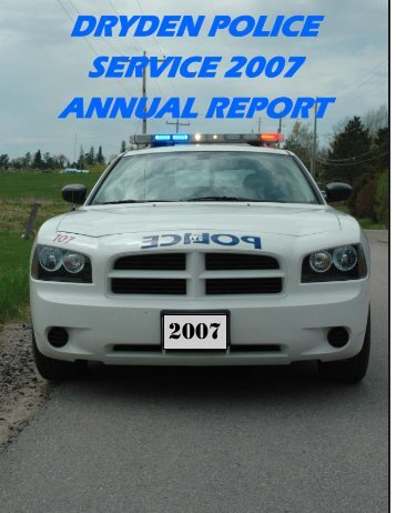 DRYDEN POLICE SERVICE 2007 ANNUAL REPORT - City of Dryden