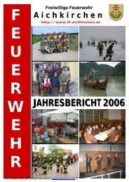 JAHRESBERICHT 2006 JAHRESBERICHT 2006 - FF-Aichkirchen