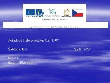 Pořadové číslo projektu: CZ. 1. 07 Šablona: II/2 Sada: 1/23 třída: 8 ...