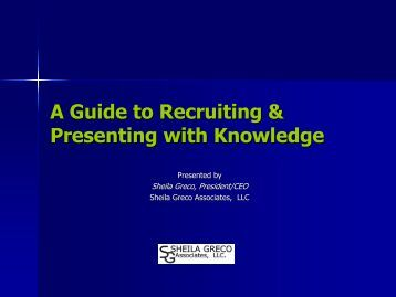 A Guide to Recruiting & Presenting with Knowledge