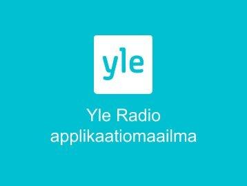 Yle Radio applikaatiomaailma - Forum Virium Helsinki
