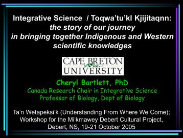 Integrative Science / Toqwa'tu'kl Kjijitaqnn: the story of our journey in ...