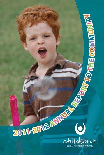 2011-2012 ANNUAL REPO R T TO T H E C O M M U N ... - ChildServe
