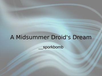 A Midsummer Droid's Dream - NinjaCon