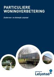 Brochure particuliere woningverbetering - Gemeente Lelystad