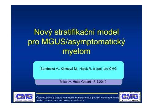 6. Nový stratifikační model pro MGUS-asymptomatický myelom