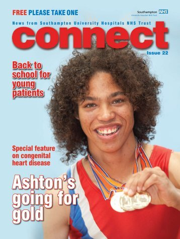 issue 22 of Connect - University Hospital Southampton NHS ...