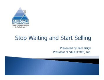 Presented by Pam Beigh President of SALESCORE, Inc. - Socius