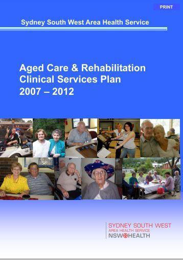 Aged Care & Rehabilitation Clinical Services Plan 2007 – 2012