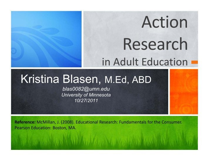 action research for education Action research projects: exemplar projects welcome to the graduate school of education(gse), george mason university located in fairfax virginia which is a part of the college of education and human development(cehd) which offers phd, graduate certificates and master's degree options.