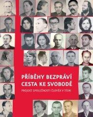 CESTA KE SVOBODĚ PŘÍBĚHY BEZPRÁVÍ - Euroskop.cz