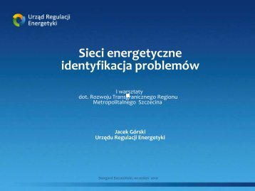 Sieci energetyczne identyfikacja problemów - Urząd Regulacji ...