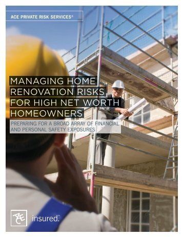 ace-managing-home-renovation-risks-for-high-net-worth-homeowners-white-paper-2014-09