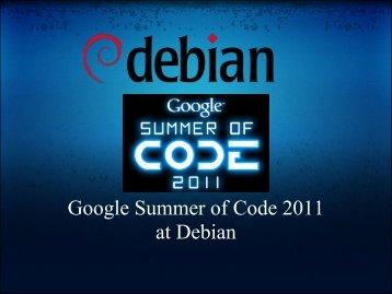 Google Summer of Code 2011 at Debian (application/pdf ... - DebConf