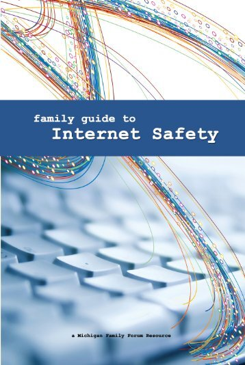 Family Guide to Internet Safety - Michigan Family Forum
