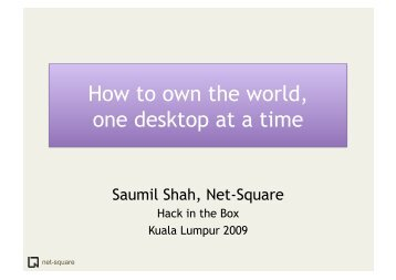 D2T1 - Saumil Shah - How to Own the World
