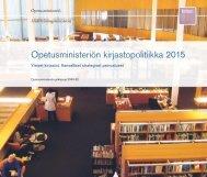 Opetusministeriön kirjastopolitiikka 2015. Yleiset kirjastot ...