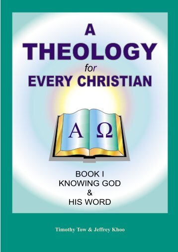 A Theology For Every Christian Book 1 by - Far Eastern Bible College