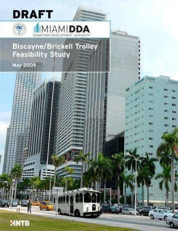 Biscayne/Brickell Trolley Feasibility Study 1 - Miami Downtown ...