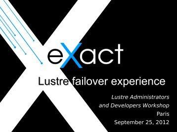 Lustre Lustre failover experience failover experience - EOFS