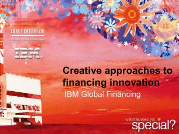 Creative approaches to financing innovation - IBM